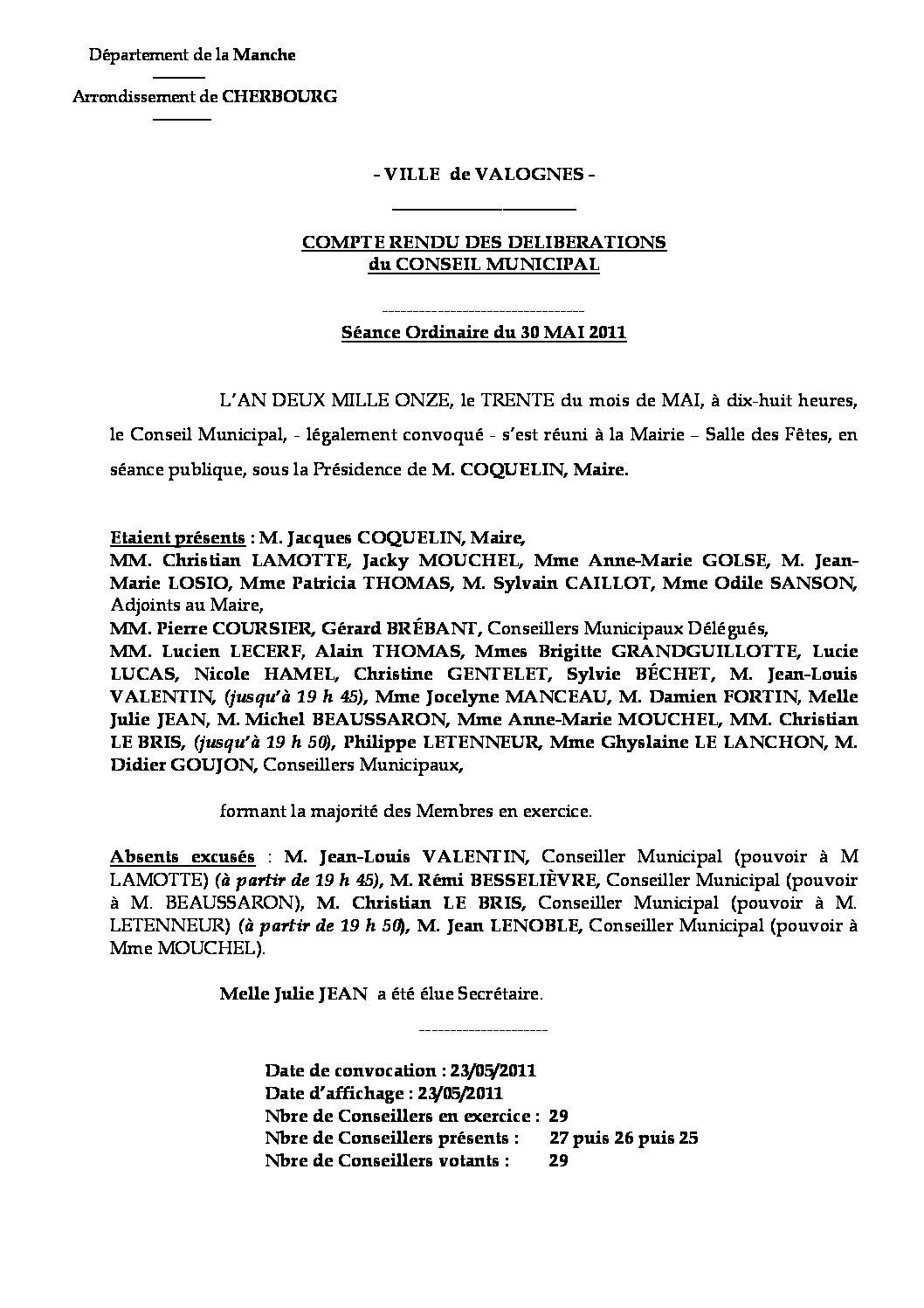 Extrait du registre des délibérations du 30-05-2011 - Compte rendu des questions soumises à délibération lors de la réunion ordinaire du Conseil Municipal du lundi 30 mai 2011.