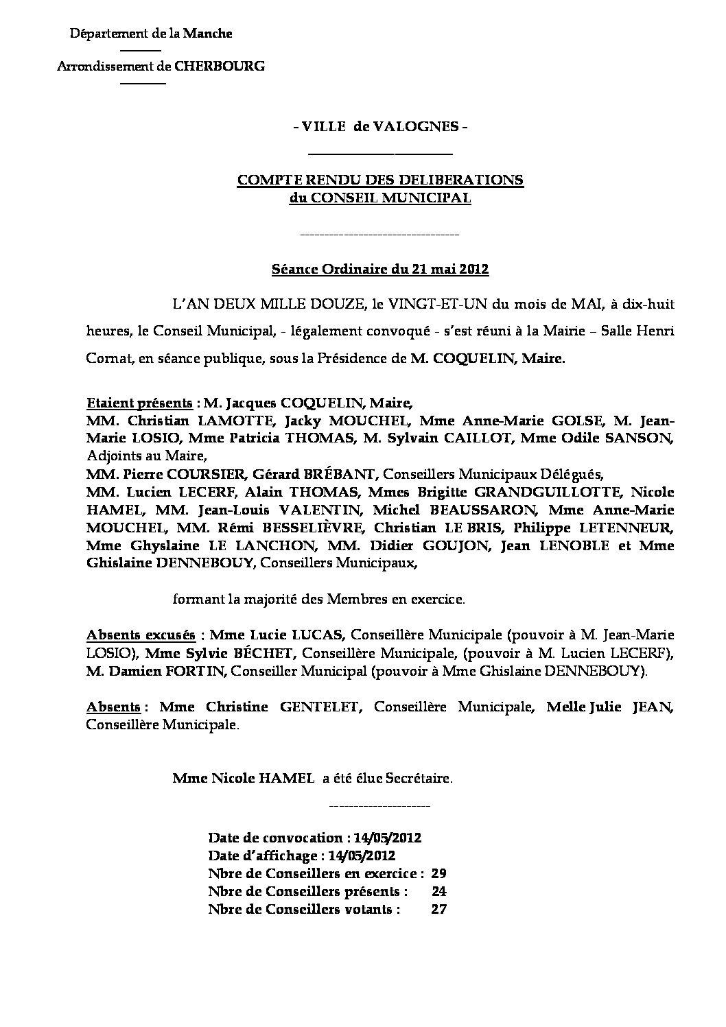 Extrait du registre des délibérations du 21-05-2012 - Compte rendu des questions soumises à délibération lors de la réunion du Conseil Municipal du lundi 21 mai 2012.