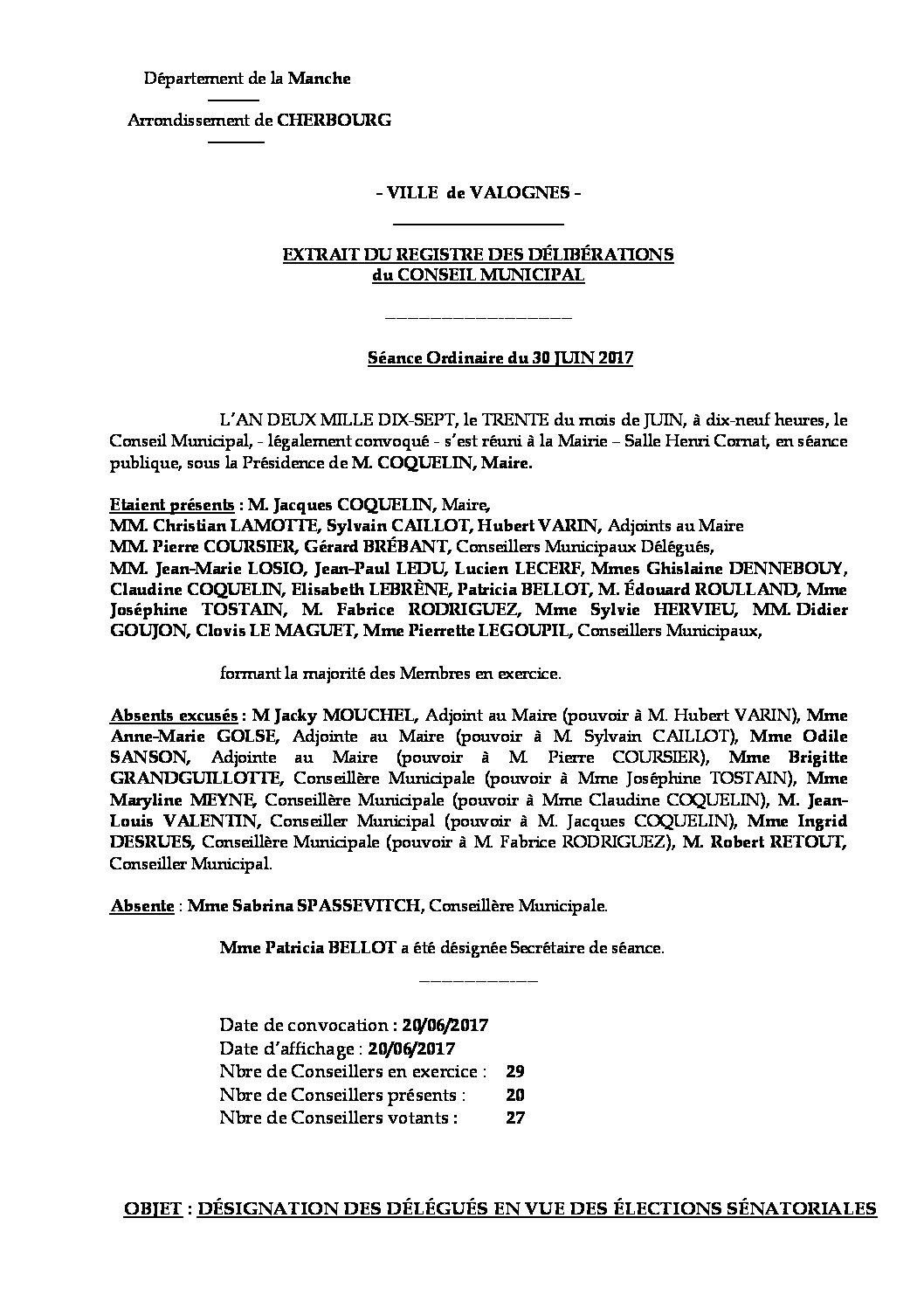 Extrait du registre des délibérations du 30-06-2017 - Délibération du Conseil Municipal du vendredi 30 juin 2017, relative à la désignation des délégués en vue des élections sénatoriales du 24 septembre 2017.